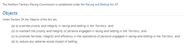 "The Northern Territory Racing Commission has a series of ""objects"" under the Racing and Betting Act - ""fairness"" being one of them."